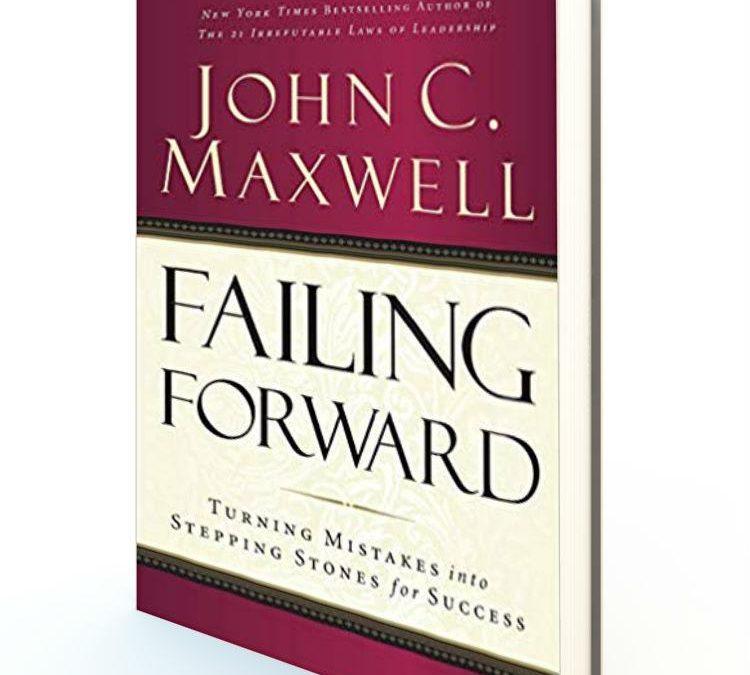 Book Review || Failing Forward by John C. Maxwell